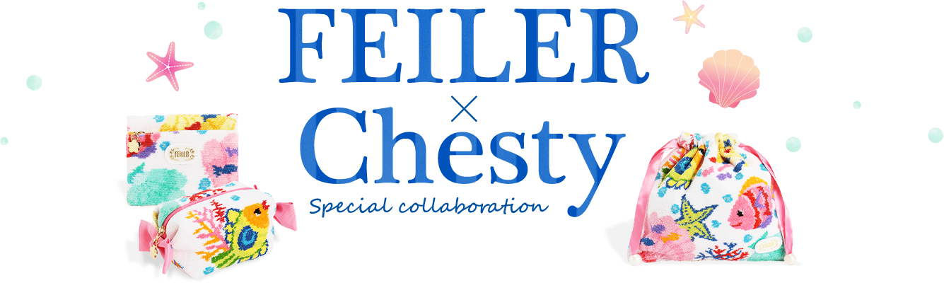 FEILER Chesty Special collaboration