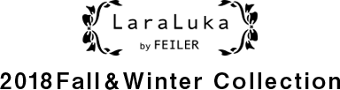 Laraluka by Feiler 2018 Fall & Winter Collection